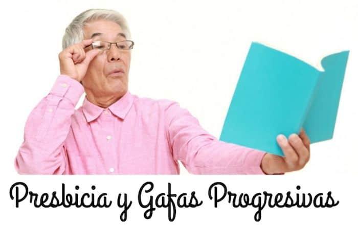 f2bdb6ffde Presbicia y Lentes Progresivas: 11 Preguntas y sus Respuestas